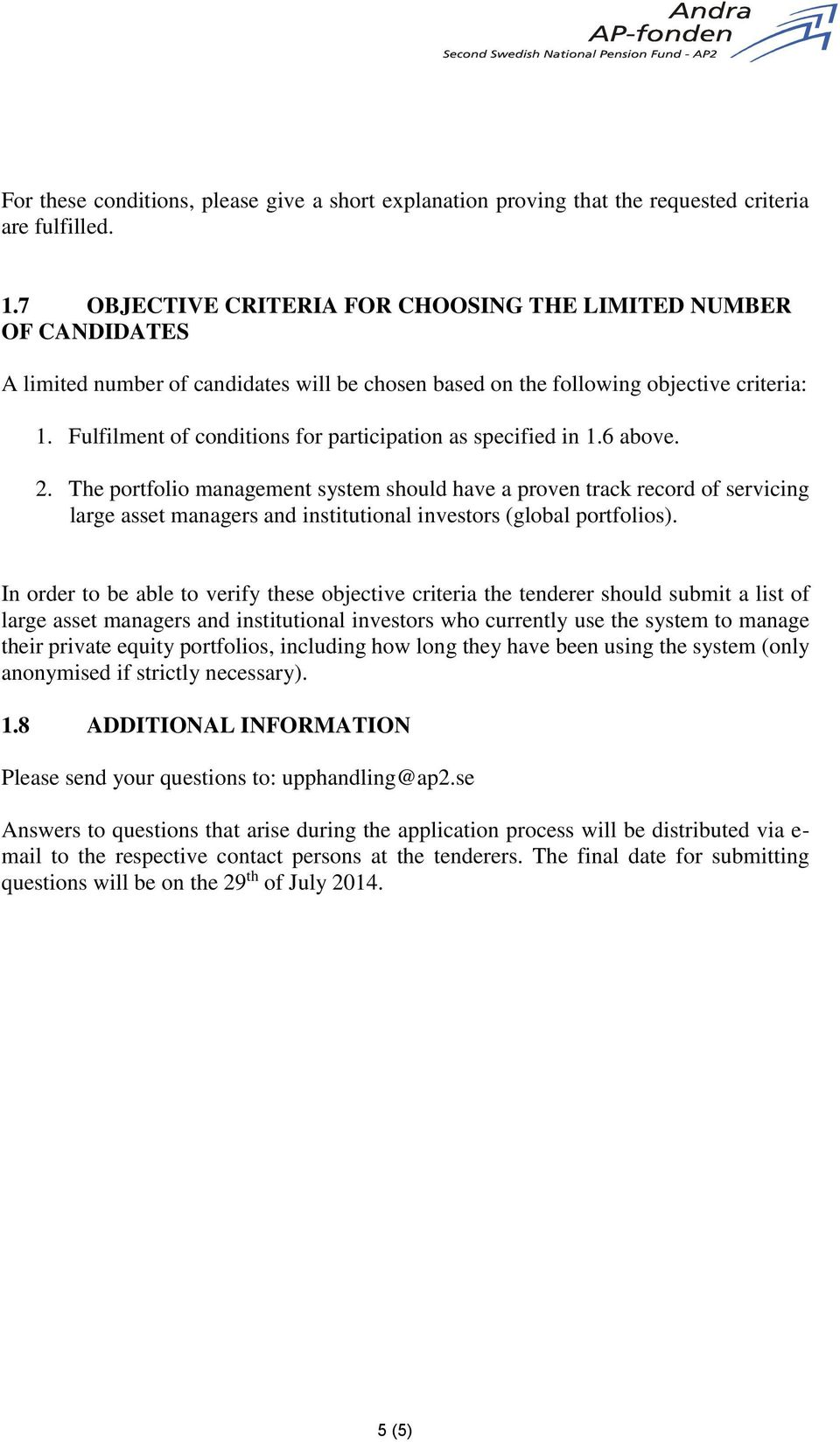 Fulfilment of conditions for participation as specified in 1.6 above. 2.