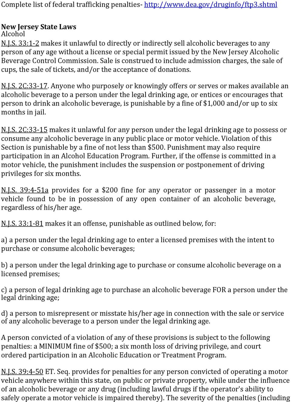 33:1-2 makes it unlawful to directly or indirectly sell alcoholic beverages to any person of any age without a license or special permit issued by the New Jersey Alcoholic Beverage Control Commission.