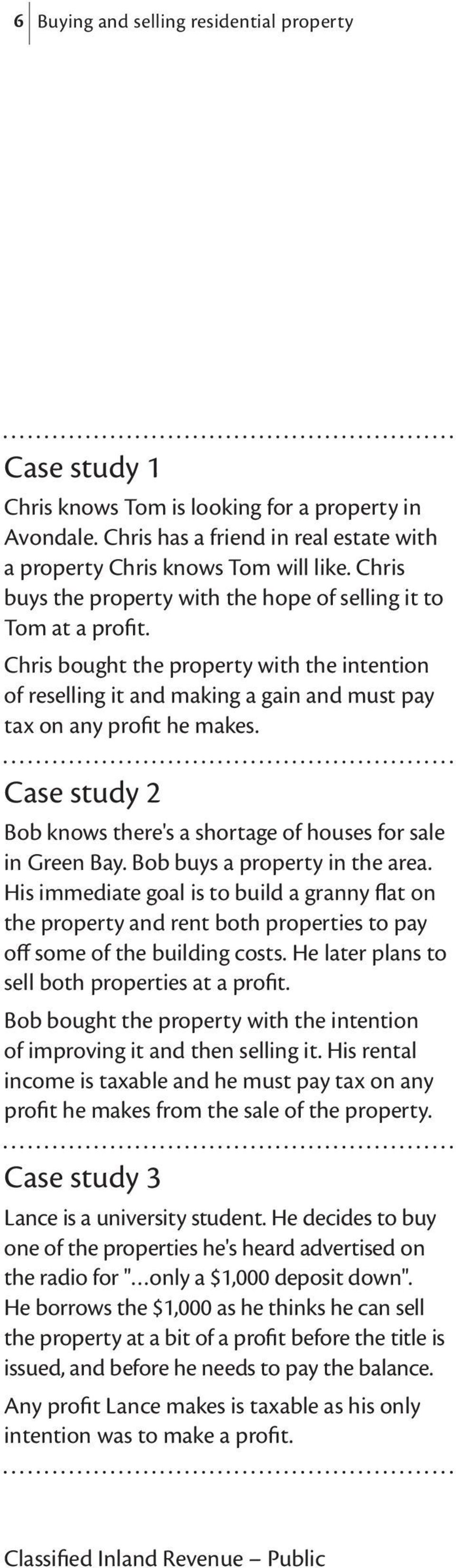 Case study 2 Bob knows there's a shortage of houses for sale in Green Bay. Bob buys a property in the area.