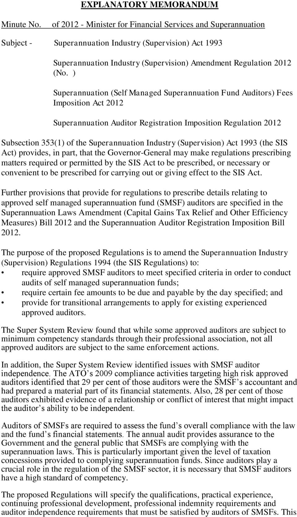 ) Superannuation (Self Managed Superannuation Fund Auditors) Fees Imposition Act 2012 Superannuation Auditor Registration Imposition Regulation 2012 Subsection 353(1) of the Superannuation Industry