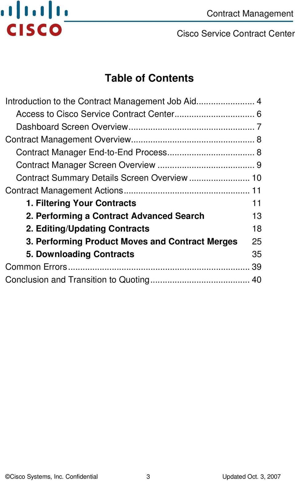 ... Filtering Your Contracts 2. Performing a Contract Advanced Search 3 2. Editing/Updating Contracts 8 3.