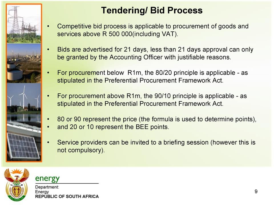 For procurement below R1m, the 80/20 principle is applicable - as stipulated in the Preferential Procurement Framework Act.