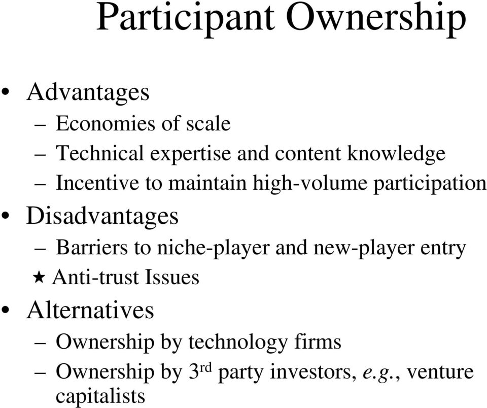 Barriers to niche-player and new-player entry Anti-trust Issues Alternatives