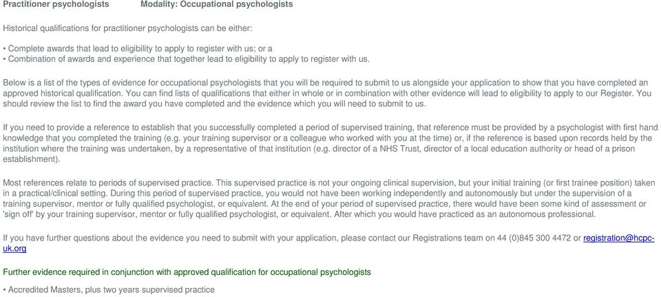 Below is a list of the types of evidence for occupational psychologists that you will be required to submit to us alongside your application to show that you have completed an approved historical