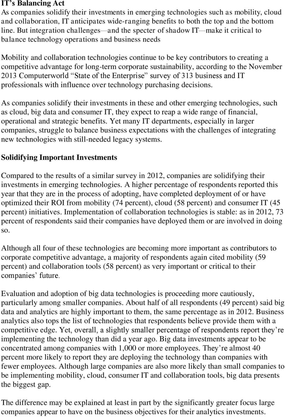 creating a competitive advantage for long-term corporate sustainability, according to the November 2013 Computerworld State of the Enterprise survey of 313 business and IT professionals with