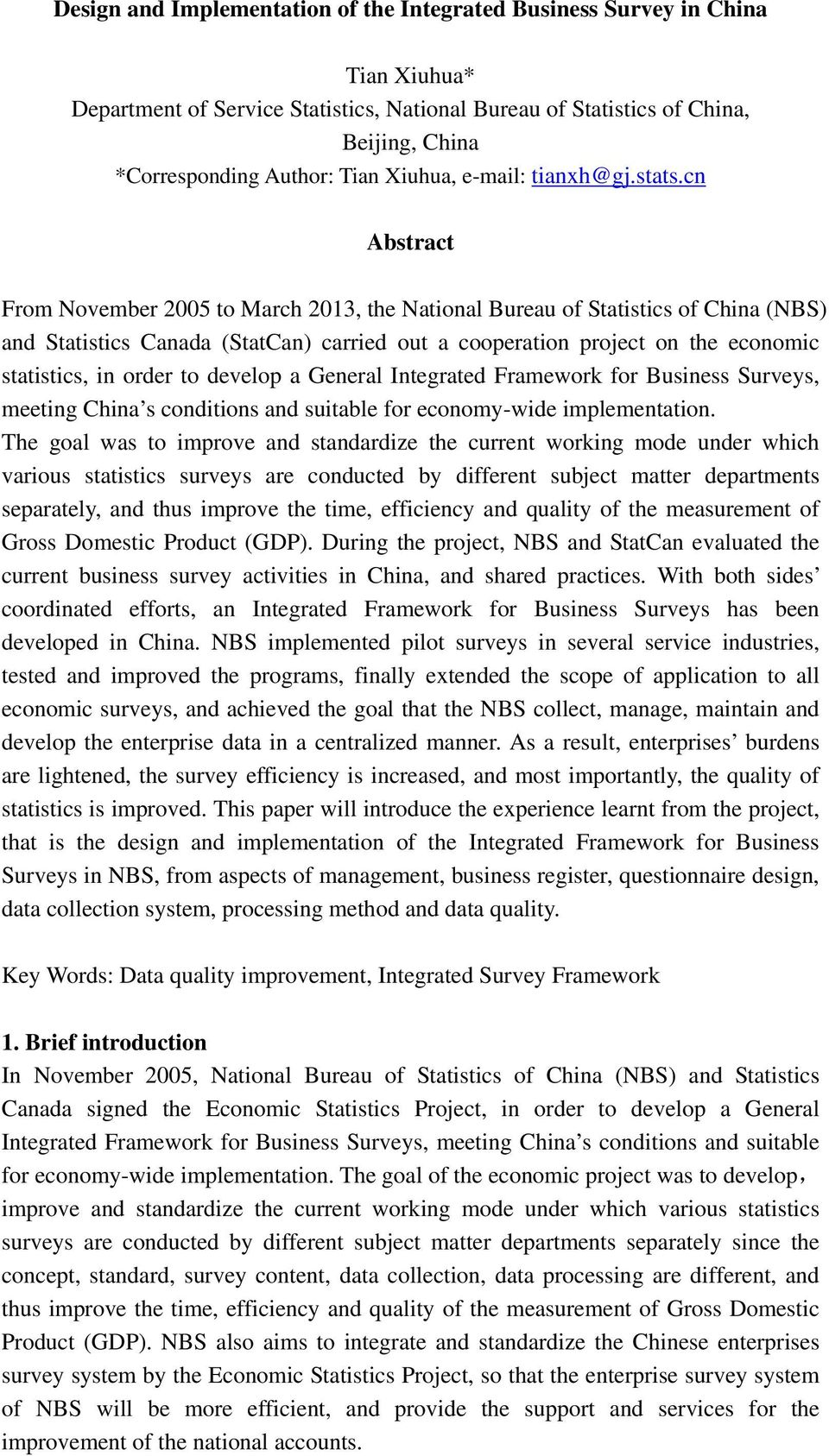 cn Abstract From November 2005 to March 2013, the National Bureau of Statistics of China (NBS) and Statistics Canada (StatCan) carried out a cooperation project on the economic statistics, in order