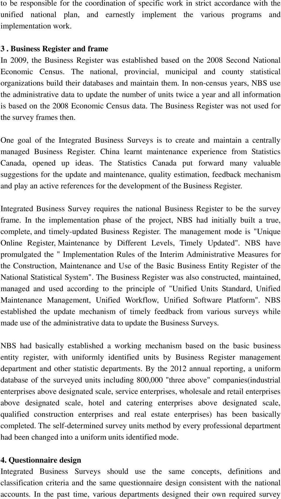 The national, provincial, municipal and county statistical organizations build their databases and maintain them.