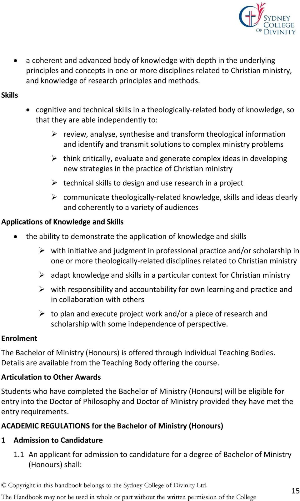 cognitive and technical skills in a theologically-related body of knowledge, so that they are able independently to: review, analyse, synthesise and transform theological information and identify and