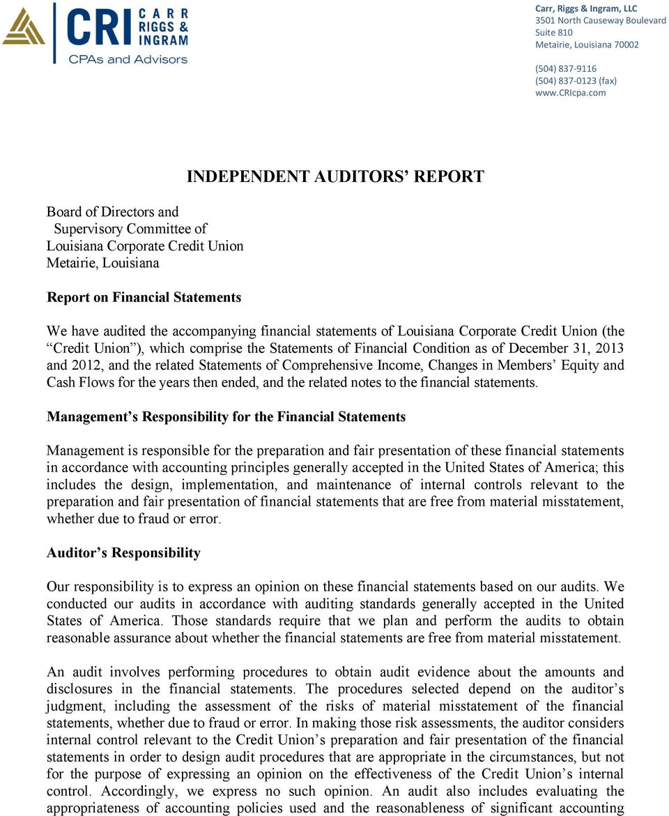 financial statements of Louisiana Corporate Credit Union (the Credit Union ), which comprise the Statements of Financial Condition as of December 31, 2013 and 2012, and the related Statements of