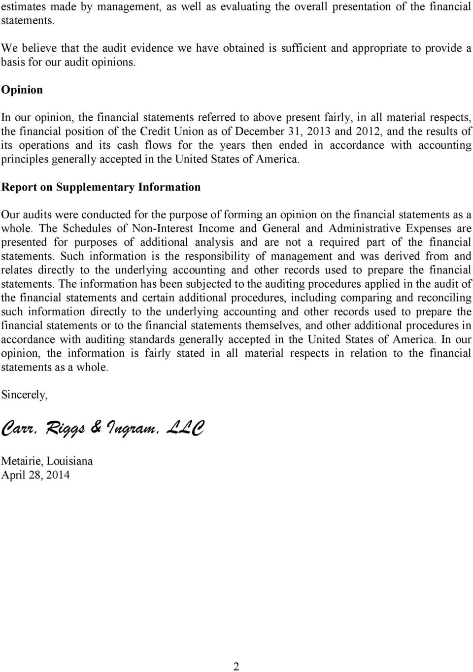 Opinion In our opinion, the financial statements referred to above present fairly, in all material respects, the financial position of the Credit Union as of December 31, 2013 and 2012, and the