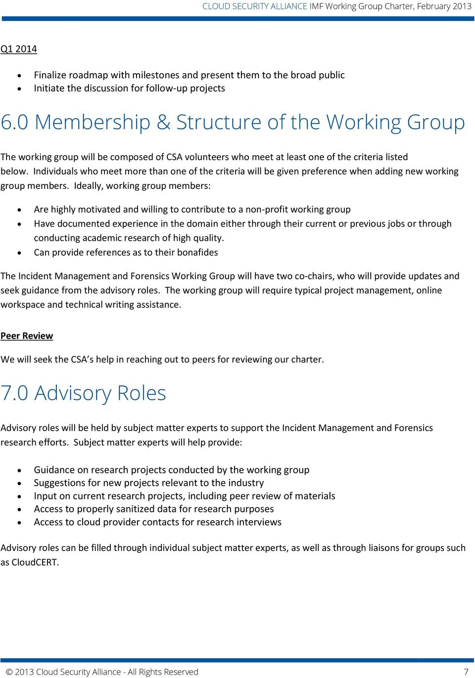 Individuals who meet more than one of the criteria will be given preference when adding new working group members.