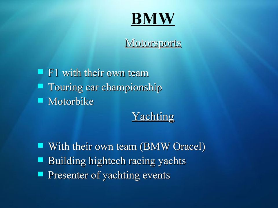 With their own team (BMW Oracel) Building