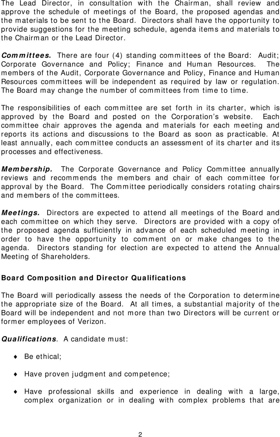 There are four (4) standing committees of the Board: Audit; Corporate Governance and Policy; Finance and Human Resources.