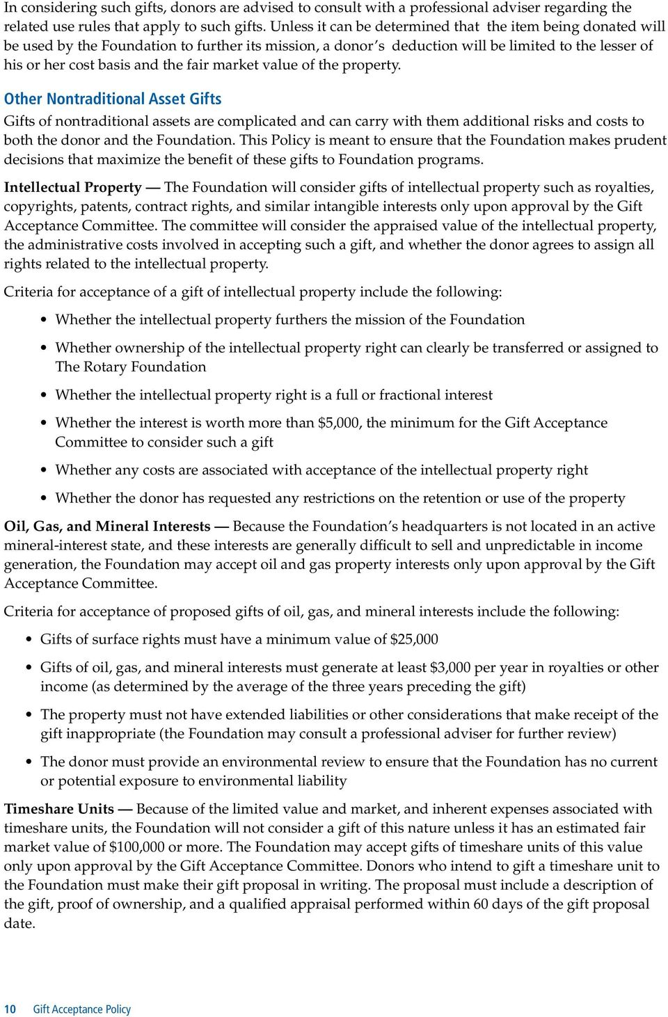 market value of the property. Other Nontraditional Asset Gifts Gifts of nontraditional assets are complicated and can carry with them additional risks and costs to both the donor and the Foundation.