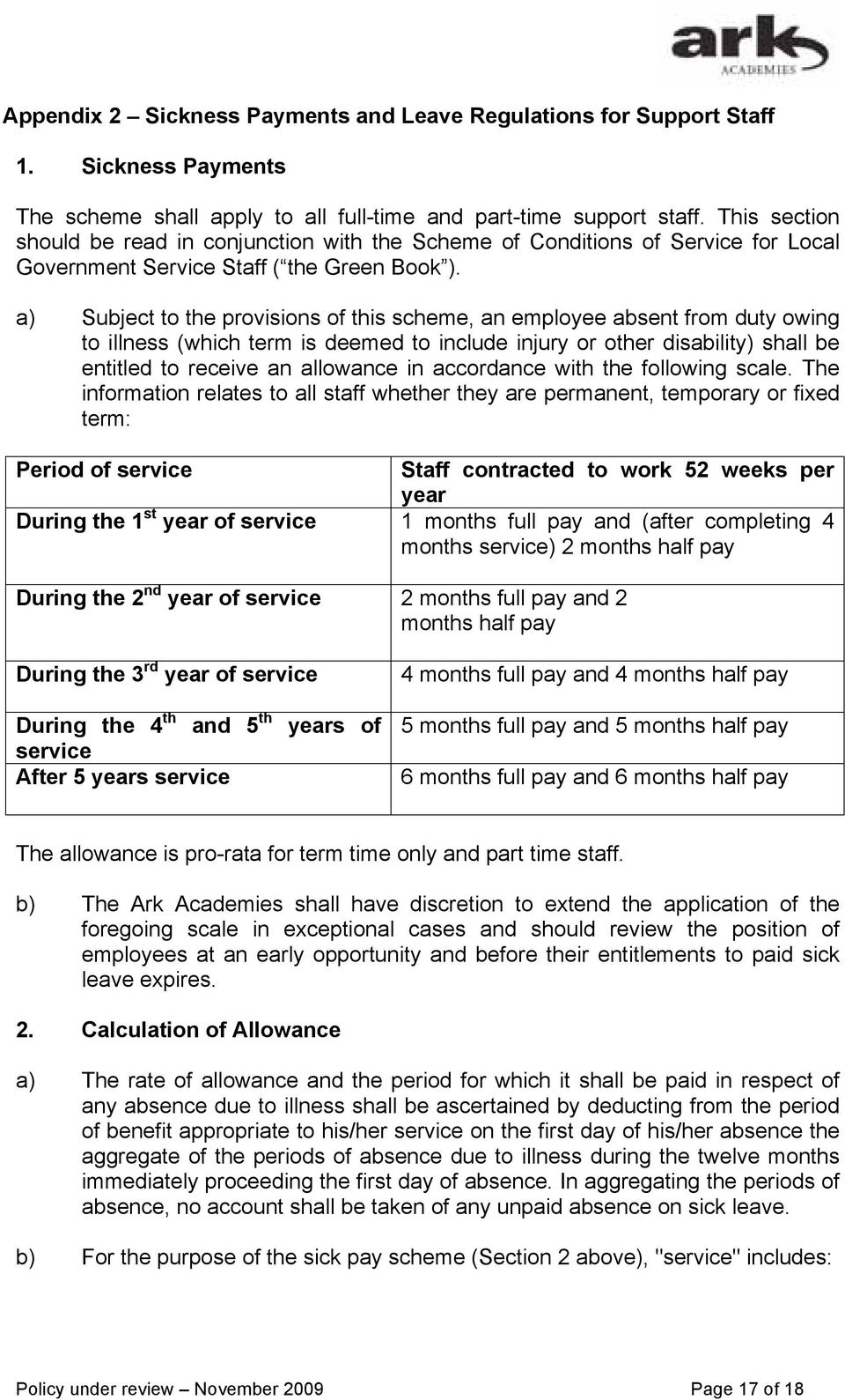a) Subject to the provisions of this scheme, an employee absent from duty owing to illness (which term is deemed to include injury or other disability) shall be entitled to receive an allowance in