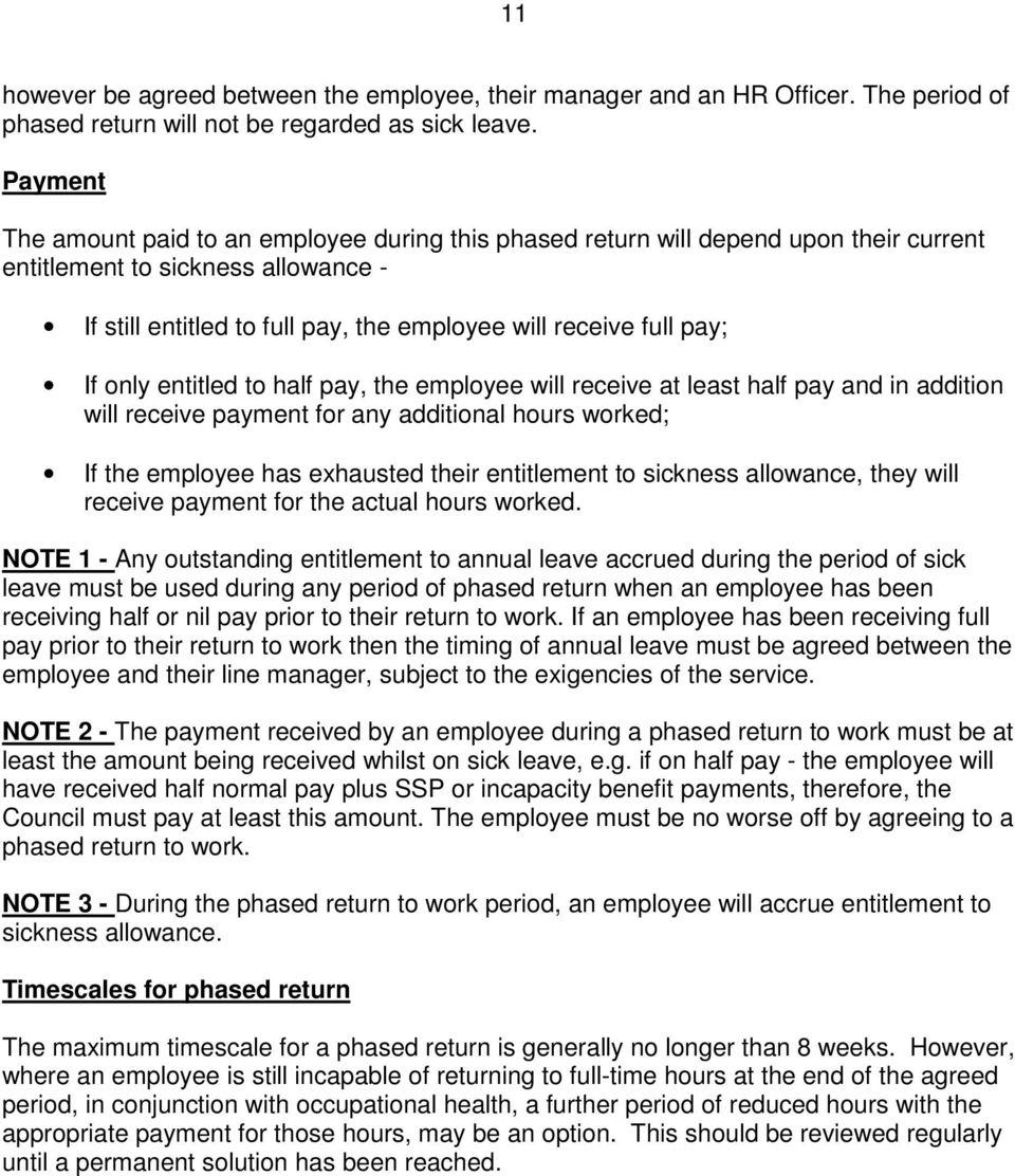 If only entitled to half pay, the employee will receive at least half pay and in addition will receive payment for any additional hours worked; If the employee has exhausted their entitlement to