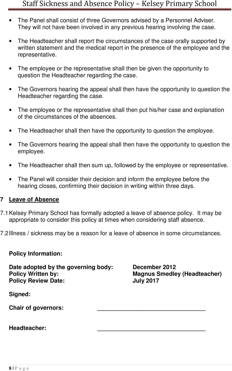 The employee or the representative shall then be given the opportunity to question the Headteacher regarding the case.