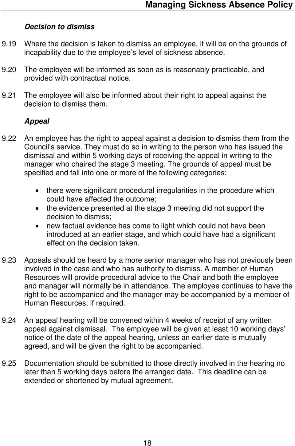 22 An employee has the right to appeal against a decision to dismiss them from the Council s service.