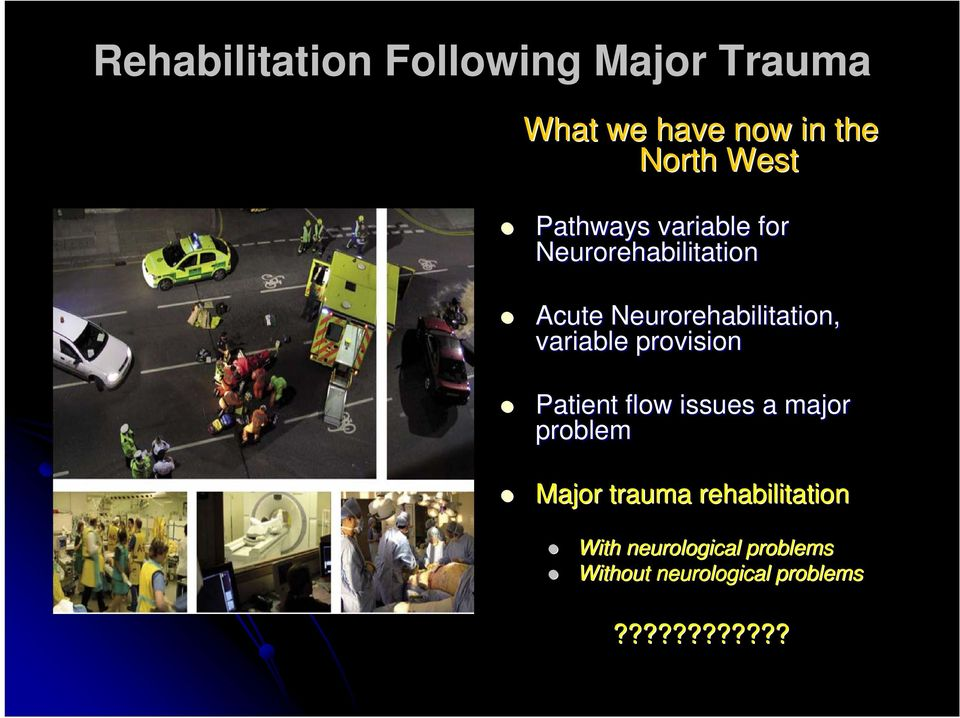 variable provision Patient flow issues a major problem Major trauma