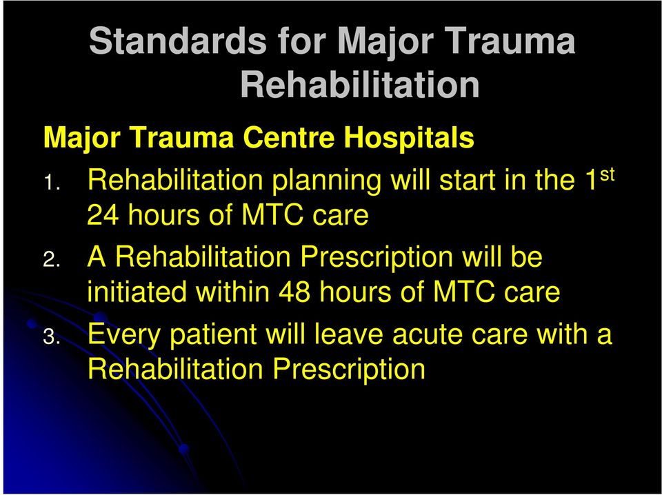A Rehabilitation Prescription will be initiated within 48 hours of MTC