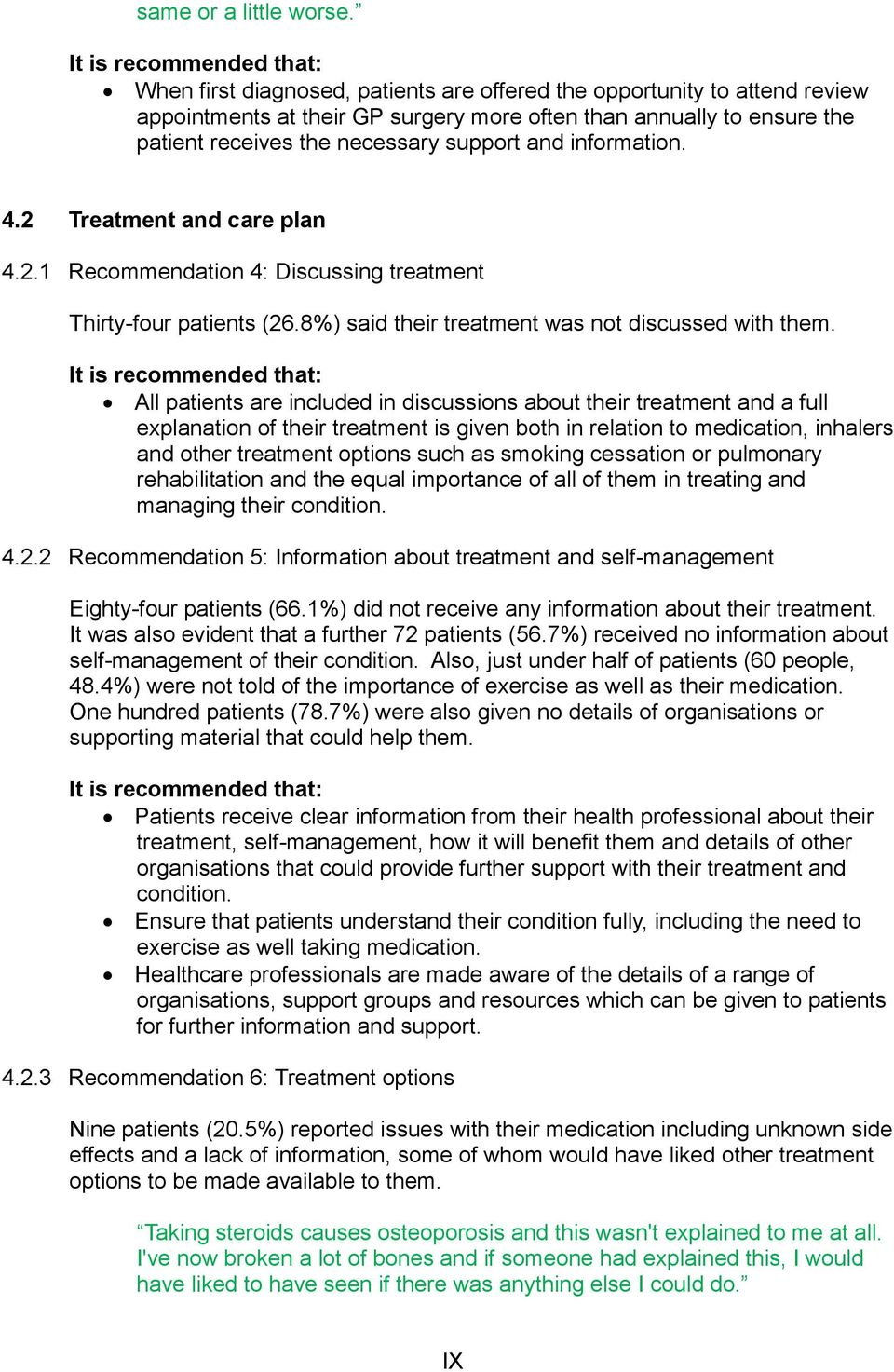 necessary support and information. 4.2 Treatment and care plan 4.2.1 Recommendation 4: Discussing treatment Thirty-four patients (26.8%) said their treatment was not discussed with them.