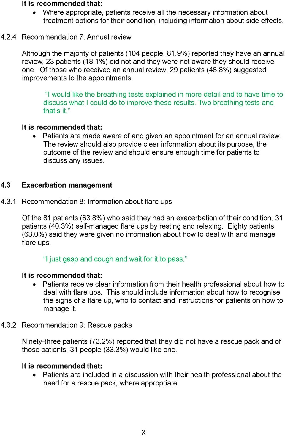 1%) did not and they were not aware they should receive one. Of those who received an annual review, 29 patients (46.8%) suggested improvements to the appointments.