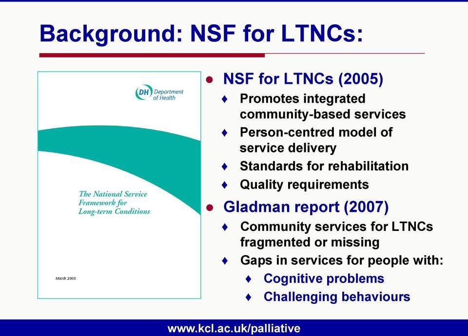 Standards for rehabilitation Quality requirements Community services for LTNCs