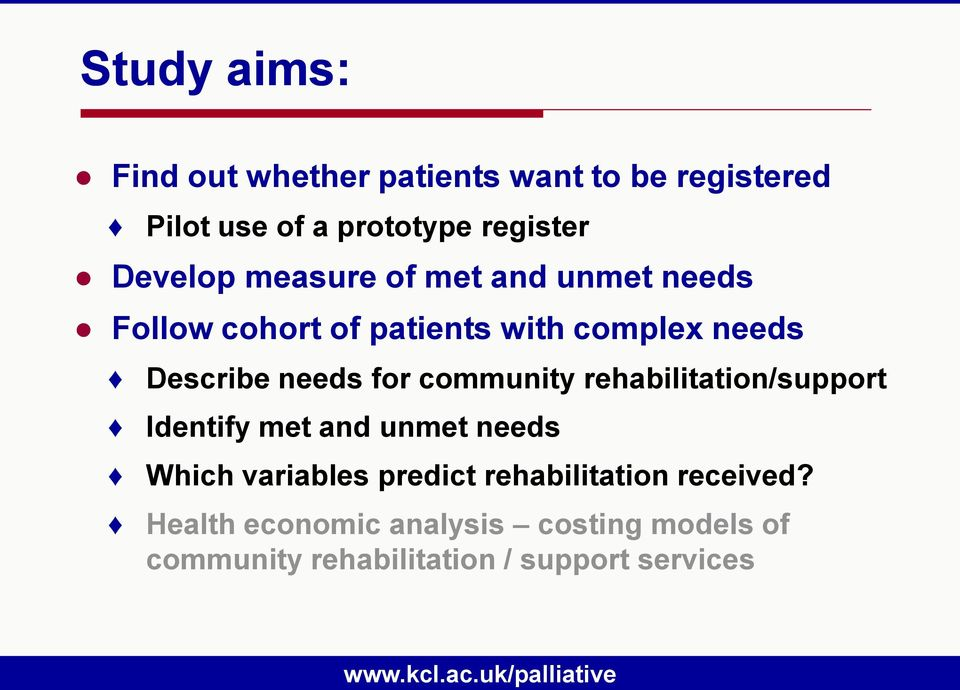 for community rehabilitation/support Identify met and unmet needs Which variables predict