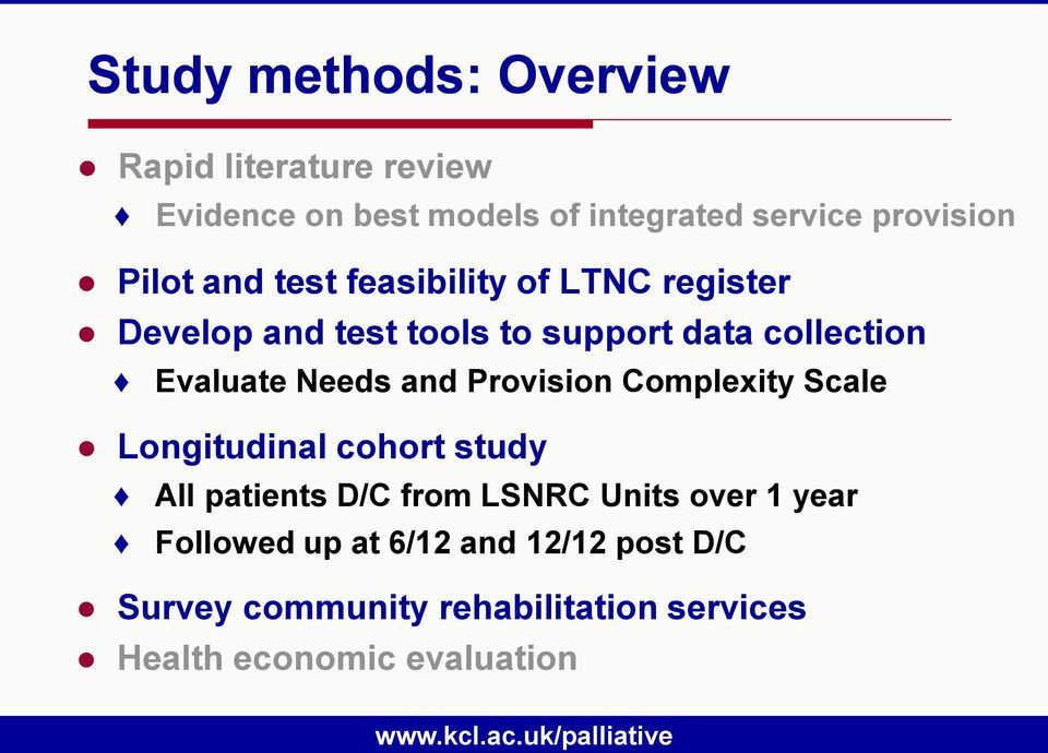 Provision Complexity Scale Longitudinal cohort study All patients D/C from LSNRC Units over 1 year Followed up
