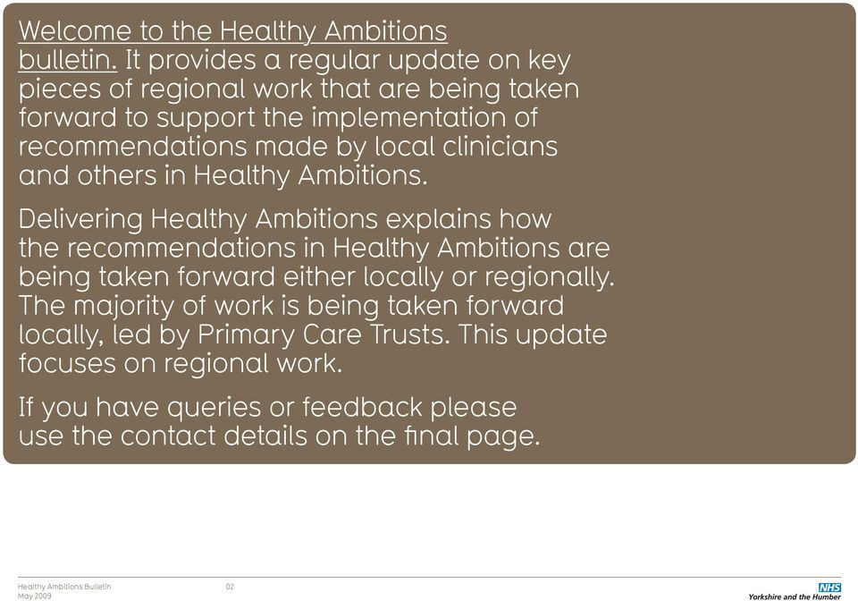 by local clinicians and others in Healthy Ambitions.