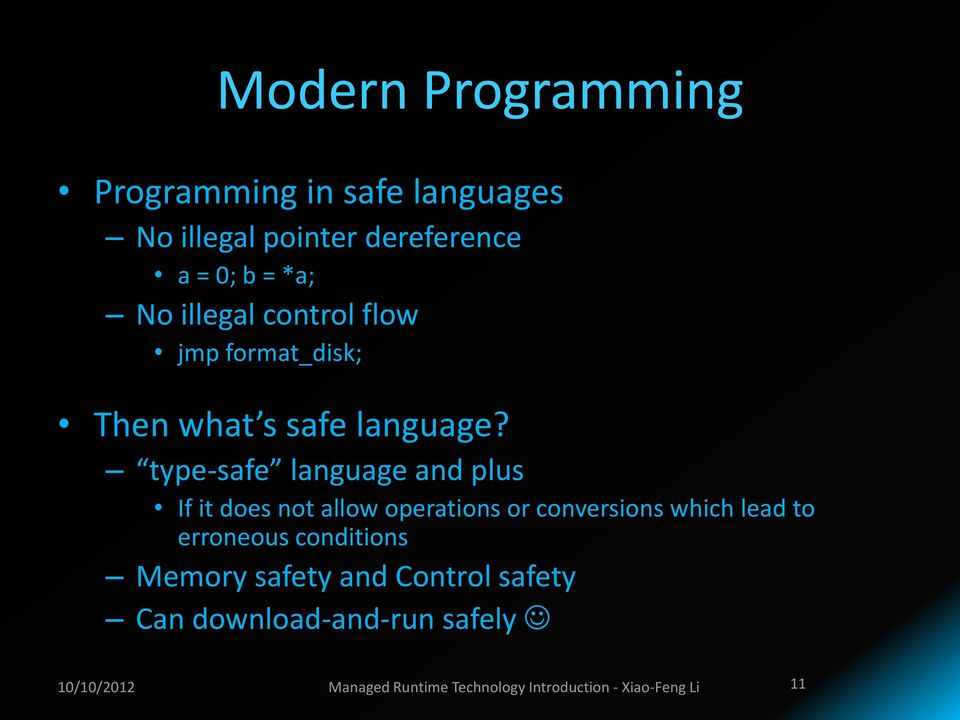 type-safe language and plus If it does not allow operations or conversions which lead to erroneous