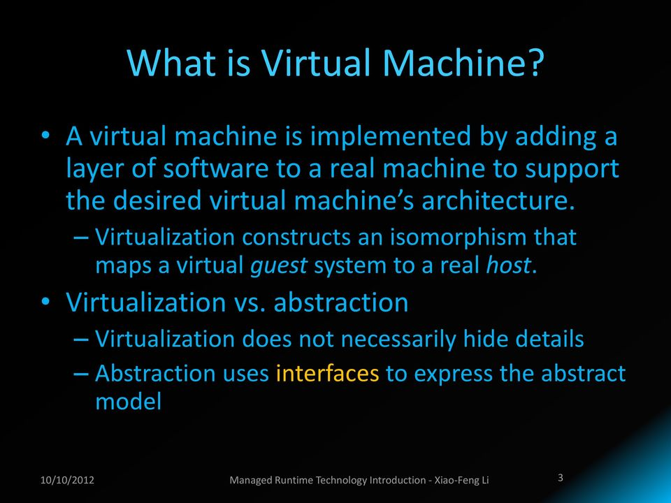 machine s architecture. Virtualization constructs an isomorphism that maps a virtual guest system to a real host.