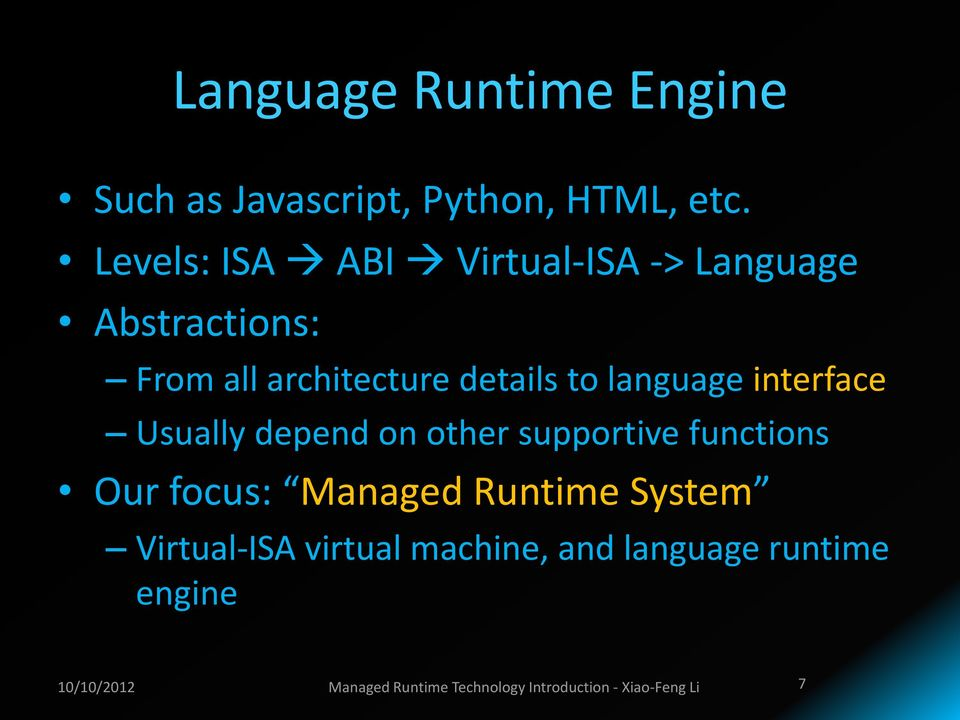 language interface Usually depend on other supportive functions Our focus: Managed Runtime
