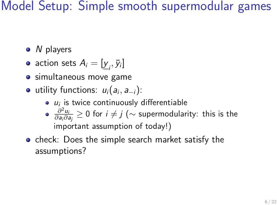 differentiable 2 u i a i a j 0 for i j ( supermodularity: this is the important