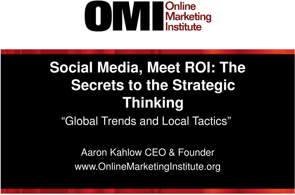 and Local Tactics Aaron Kahlow CEO &