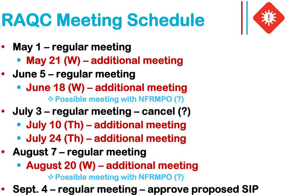 ) July 10 (Th) additional meeting July 24 (Th) additional meeting August 7 regular meeting August