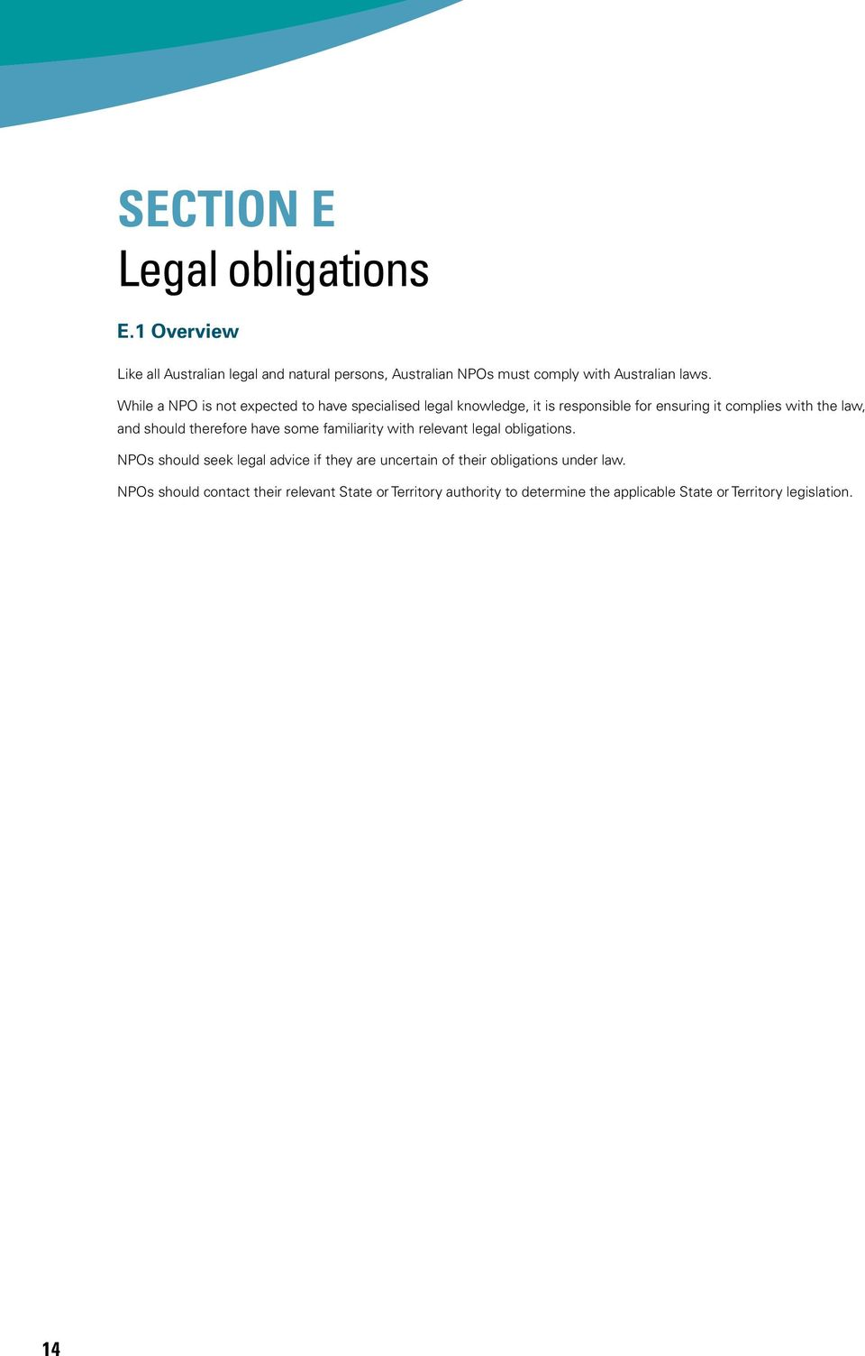 therefore have some familiarity with relevant legal obligations.