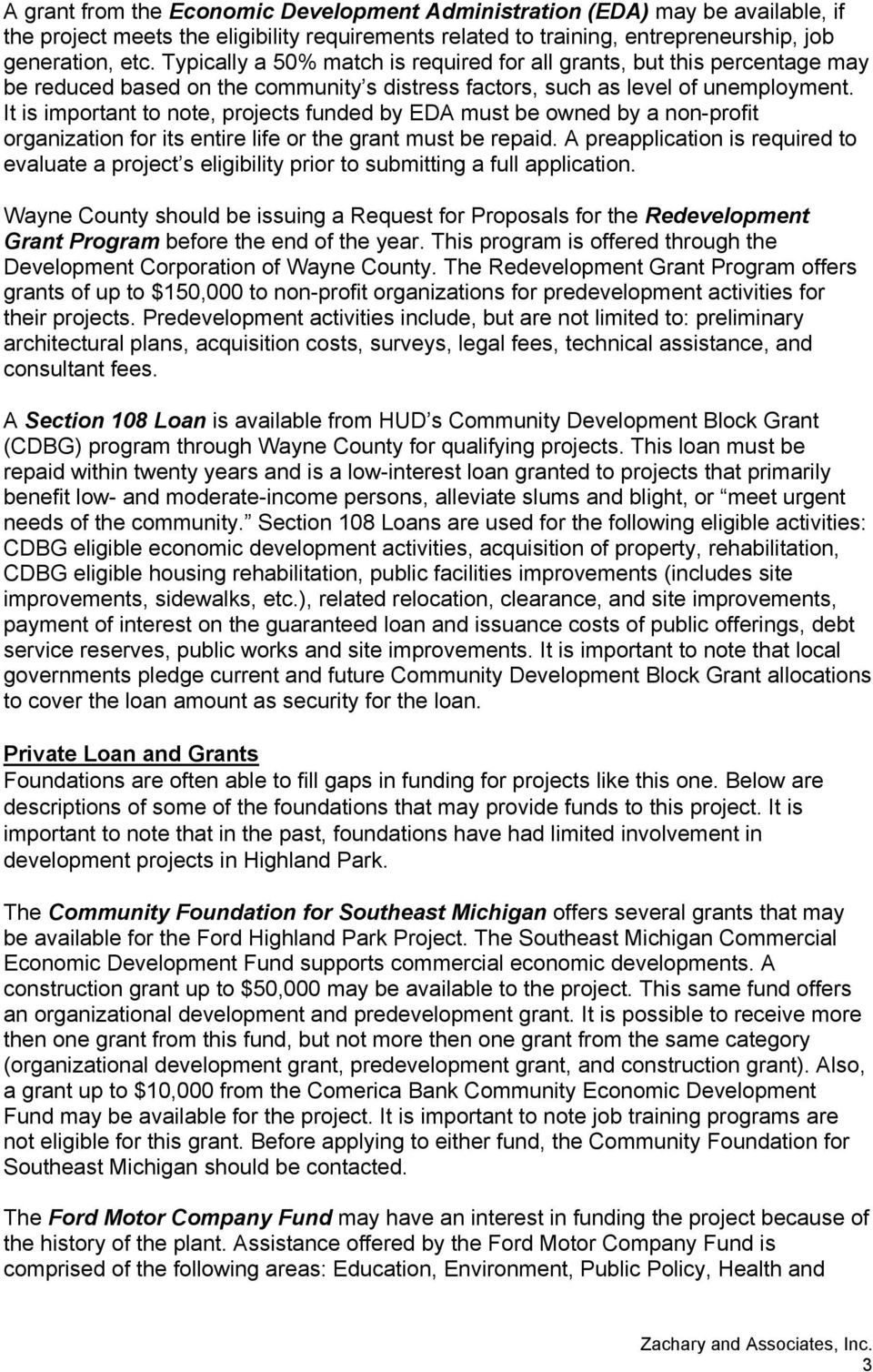 It is important to note, projects funded by EDA must be owned by a non-profit organization for its entire life or the grant must be repaid.