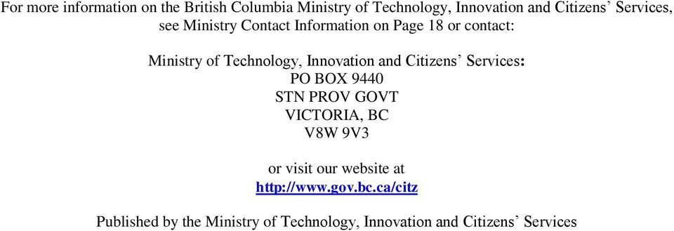 Innovation and Citizens Services: PO BOX 9440 STN PROV GOVT VICTORIA, BC V8W 9V3 or visit our