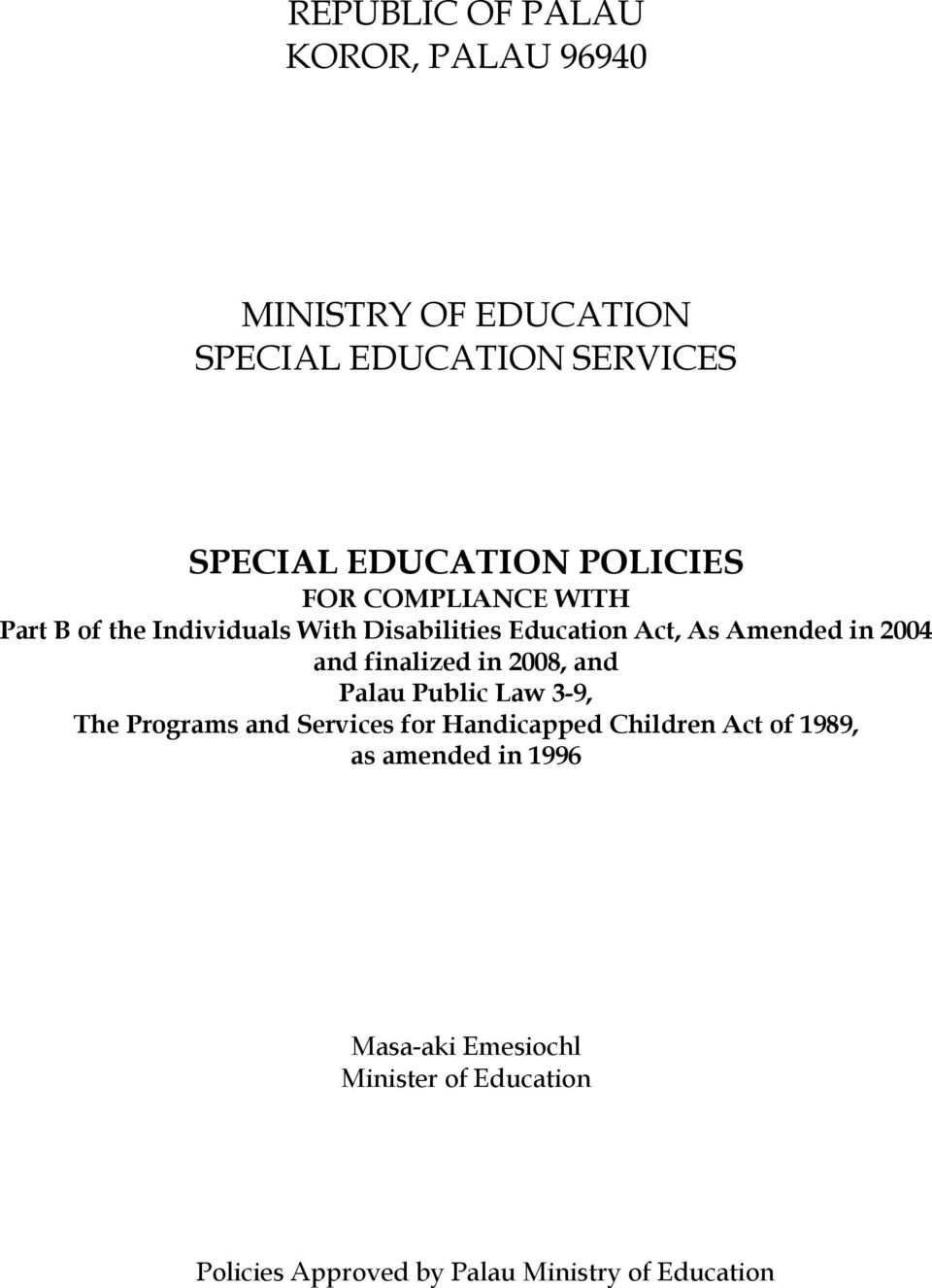 and finalized in 2008, and Palau Public Law 3-9, The Programs and Services for Handicapped Children Act of