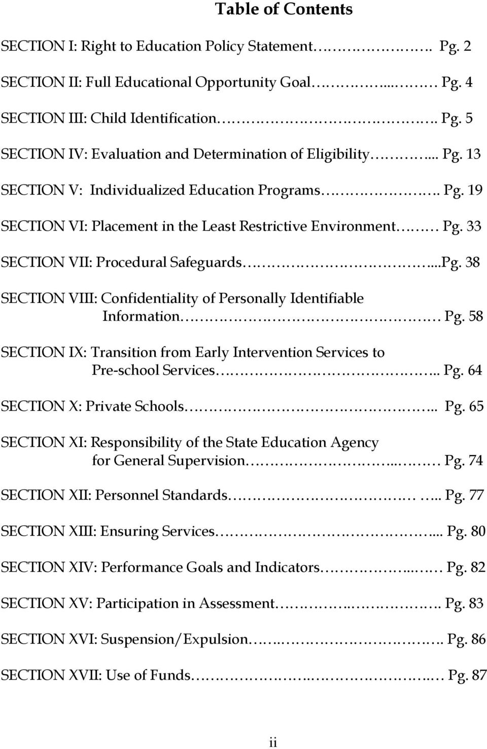 58 SECTION IX: Transition from Early Intervention Services to Pre-school Services.. Pg. 64 SECTION X: Private Schools.. Pg. 65 SECTION XI: Responsibility of the State Education Agency for General Supervision.