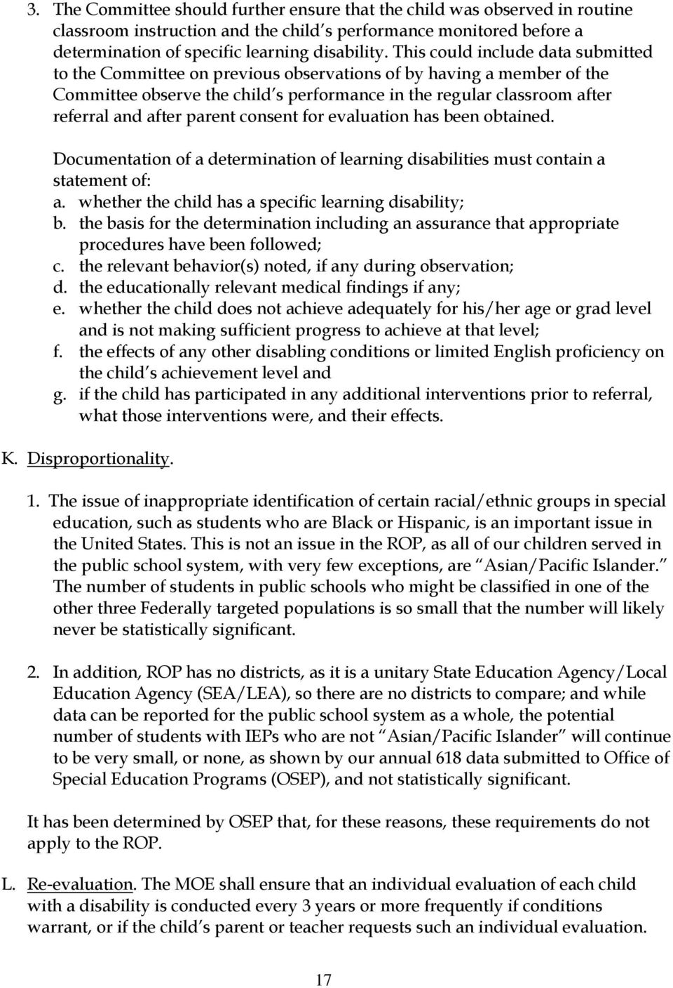 parent consent for evaluation has been obtained. Documentation of a determination of learning disabilities must contain a statement of: a. whether the child has a specific learning disability; b.