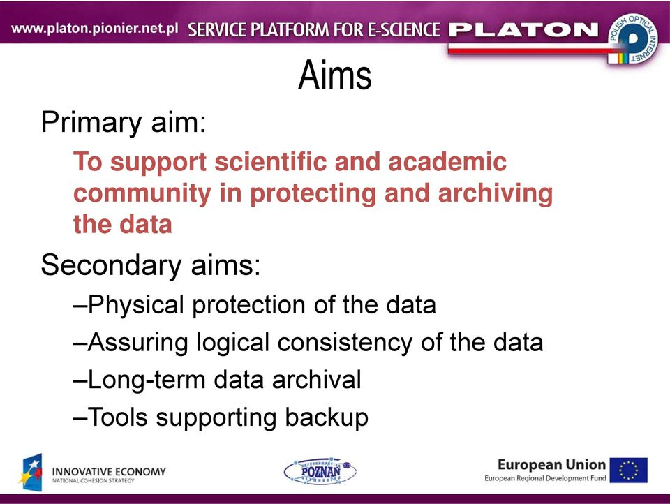 aims: Physical protection of the data Assuring logical