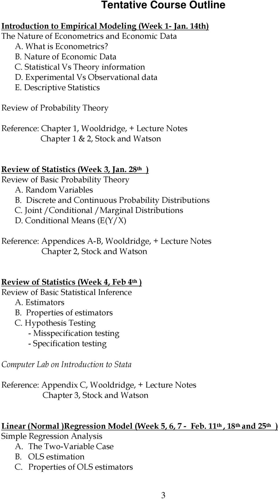 Descriptive Statistics Review of Probability Theory Reference: Chapter 1, Wooldridge, + Lecture Notes Chapter 1 & 2, Stock and Watson Review of Statistics (Week 3, Jan.