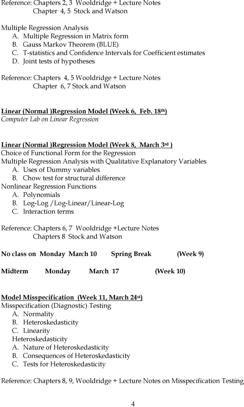 Joint tests of hypotheses Reference: Chapters 4, 5 Wooldridge + Lecture Notes Chapter 6, 7 Stock and Watson Linear (Normal )Regression Model (Week 6, Feb.