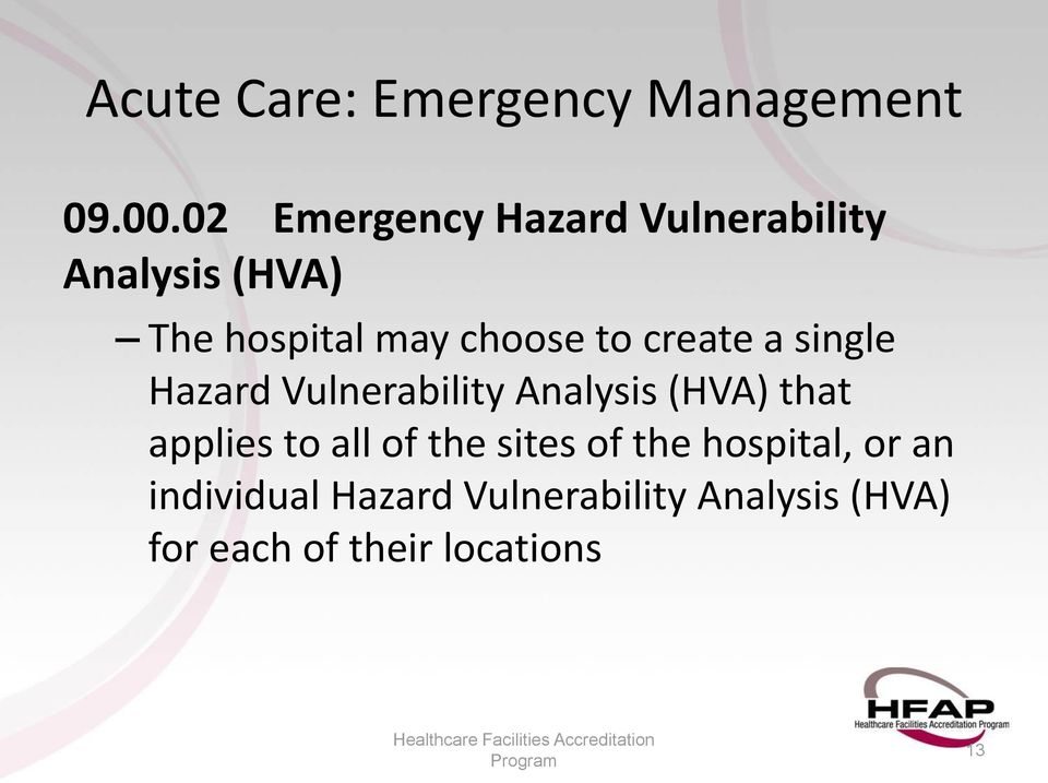 choose to create a single Hazard Vulnerability Analysis (HVA) that