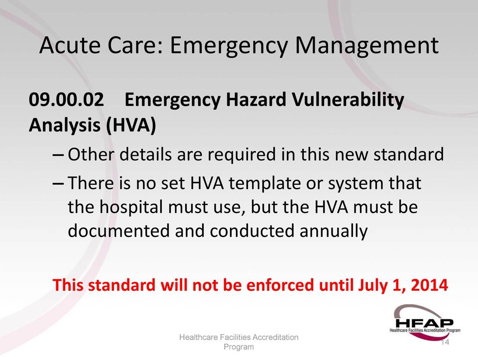 required in this new standard There is no set HVA template or system