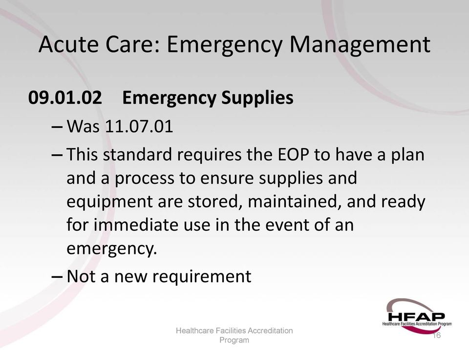 process to ensure supplies and equipment are stored,