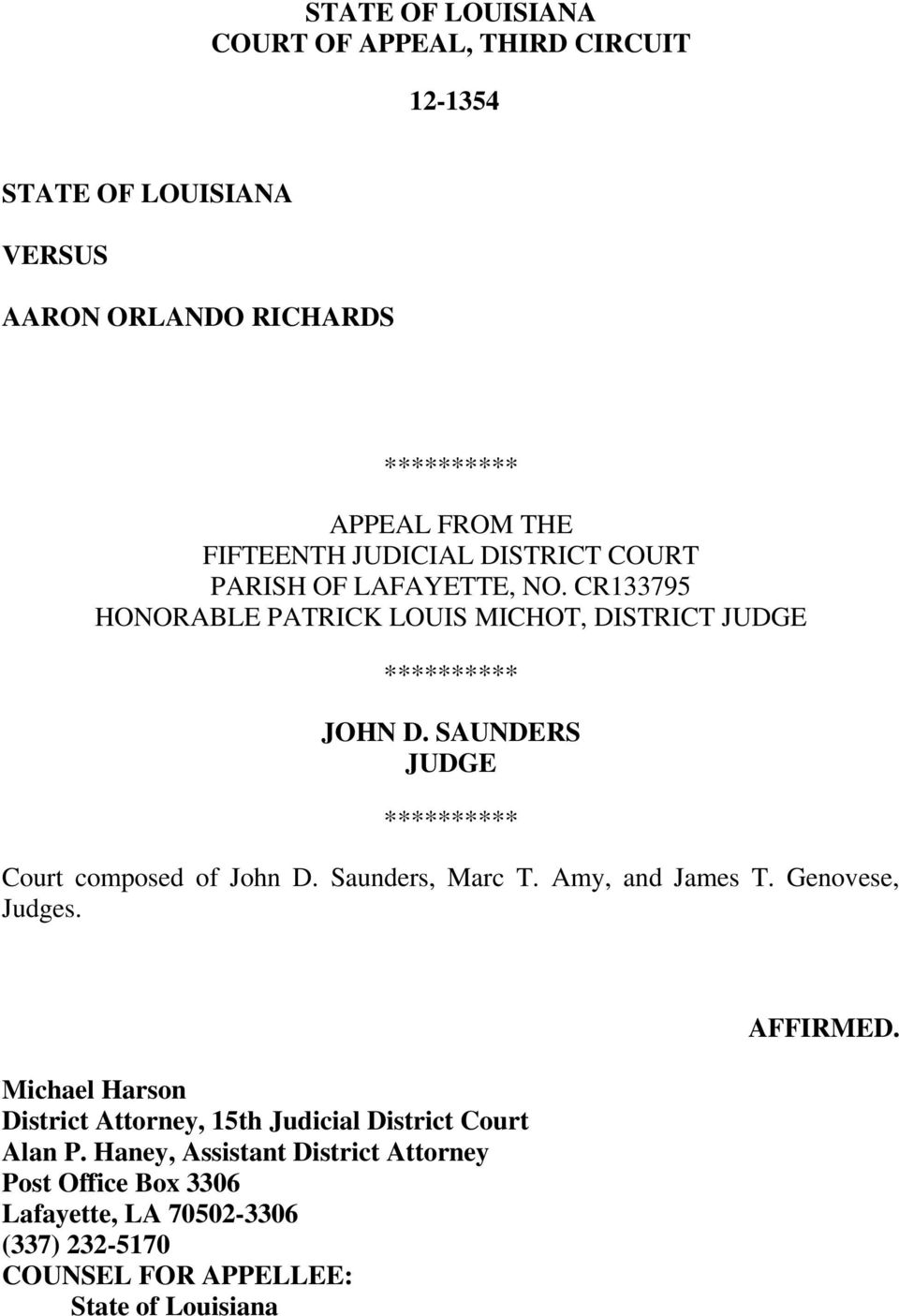 SAUNDERS JUDGE ********** Court composed of John D. Saunders, Marc T. Amy, and James T. Genovese, Judges.
