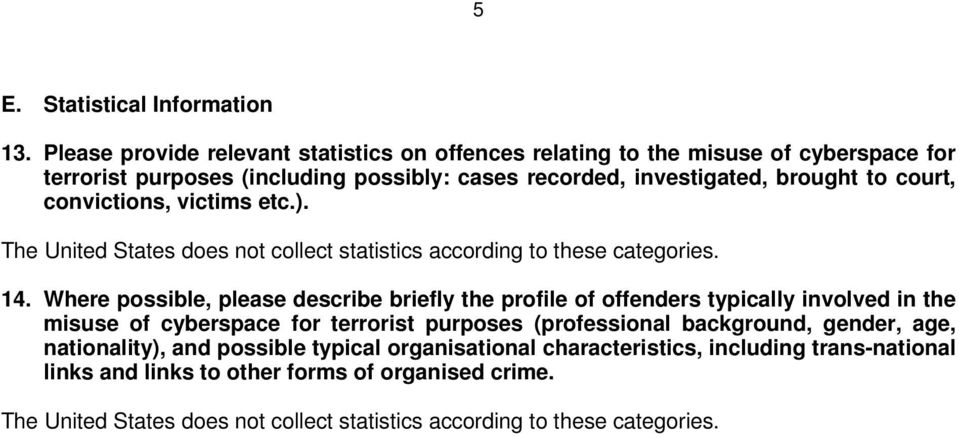 convictions, victims etc.). The United States does not collect statistics according to these categories. 14.